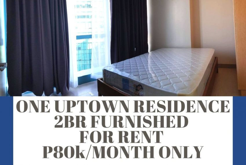 ONE UPTOWN RESIDENCE 2BR FURNISHED FOR RENT P80l_MONTH ONLY